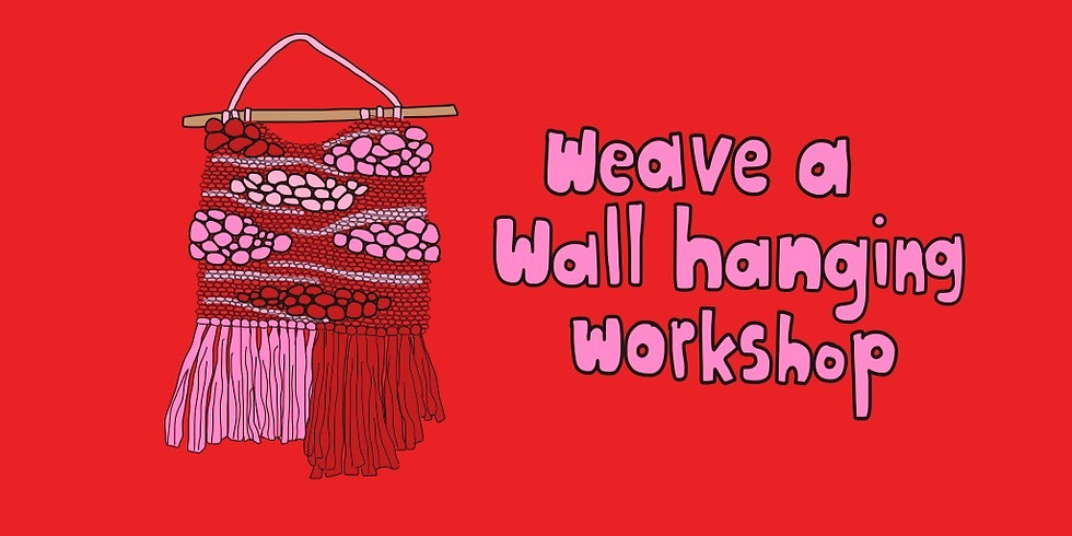 Weave a Wall Hanging Workshop