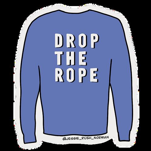 Drop the Rope Vinyl Sticker