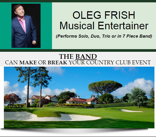 Oleg Frish - Booking Solicitation for Country Clubs