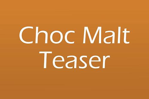 Choc Malt Teaser