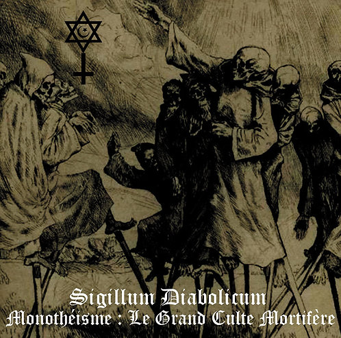 Sigillum Diabolicum : Monothéïsme: Le grand culte mortifère