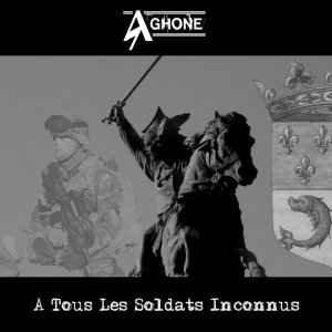 Aghone : A tous les Soldats Inconnus
