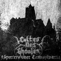 Cultes des Ghoules : Spectres over Transylvania