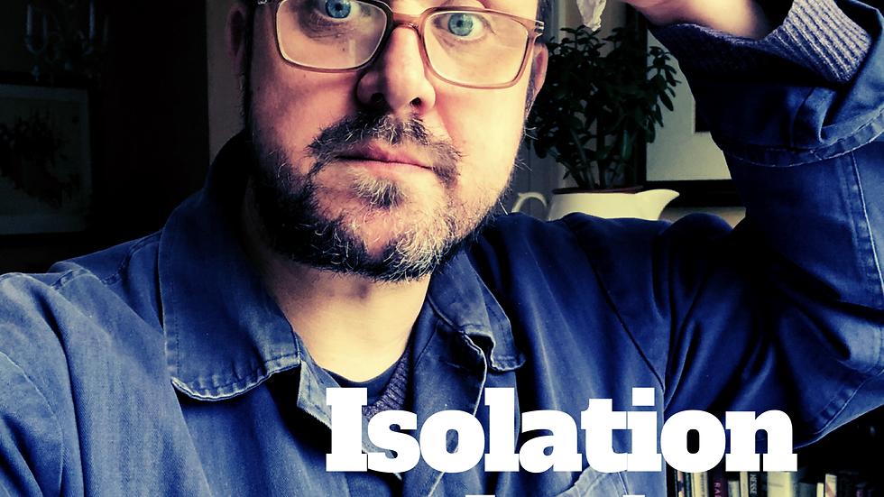 Isolation consolation.