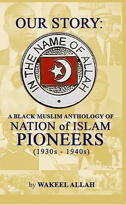 Our Story: Black Muslim Anthology of NOI Pioneers