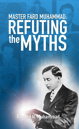 Master Fard Muhammad: Refuting the Myths