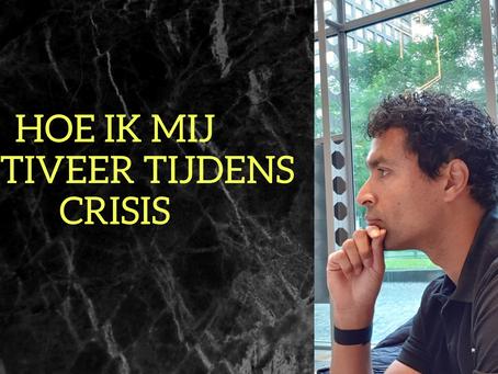 Hoe ik mij motiveer tijdens crisis