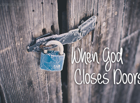 When you don't understand why, God allows doors to close.