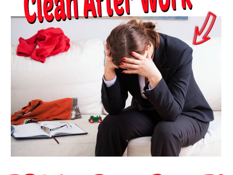Serious,  You Really Want To Clean After Work
