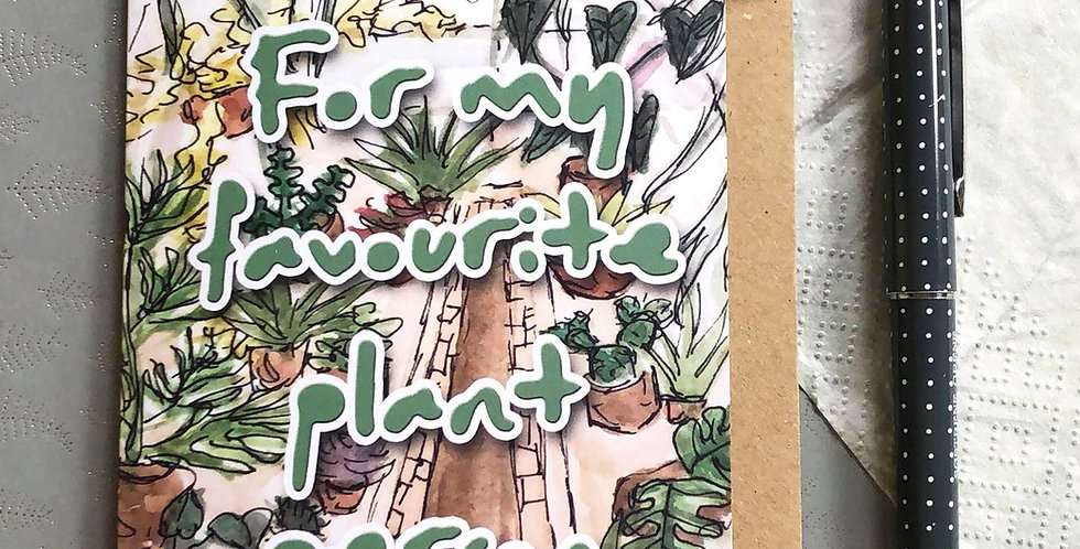 For My Favourite Plant Person Card