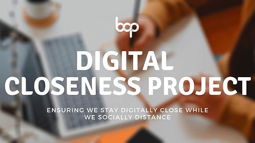Digital Closeness Project