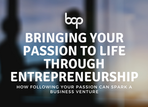 Bringing Your Passions To Life Through Entrepreneurship