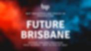Future Brisbane Program