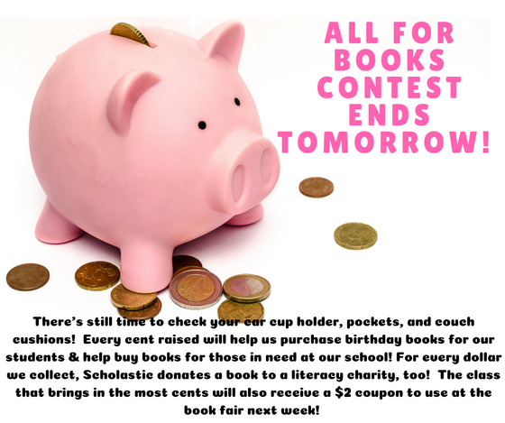 Send in your loose change! Our All for Books Contest ends tomorrow, October 12th.