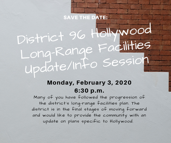 District 96 Long-Range Facilities Update & Info Session Monday, Feb. 3rd @ Hollywood School
