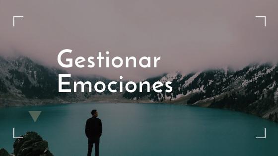 Aprende a gestionar las emociones