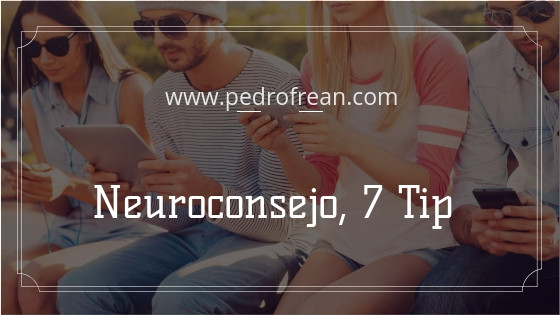Neuroconsejo, 7 tip