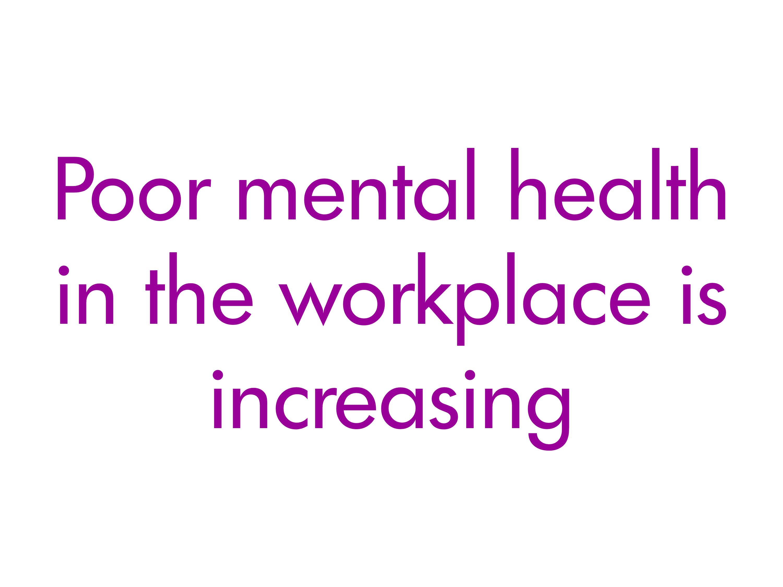 Poor mental health is increasing
