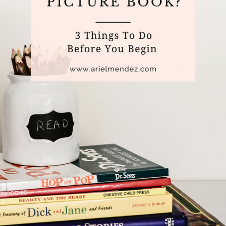 Want To Write A Picture Book? 3 Things To Do Before You Begin