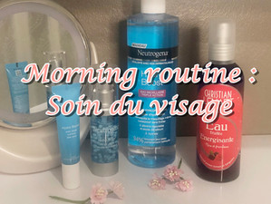 Morning Routine : soin du visage