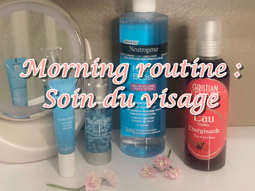 Morning Routine : soin du visage
