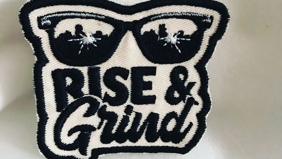 """RISE AND GRIND"" DESIGN PATCH"