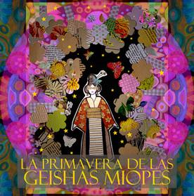 La Primavera de las Geishas Miopes