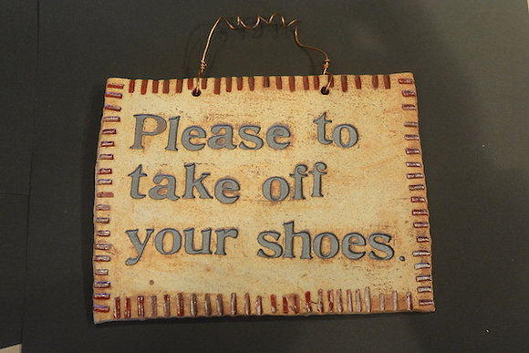 """""""Please To Take Off Your  Shoes"""""""