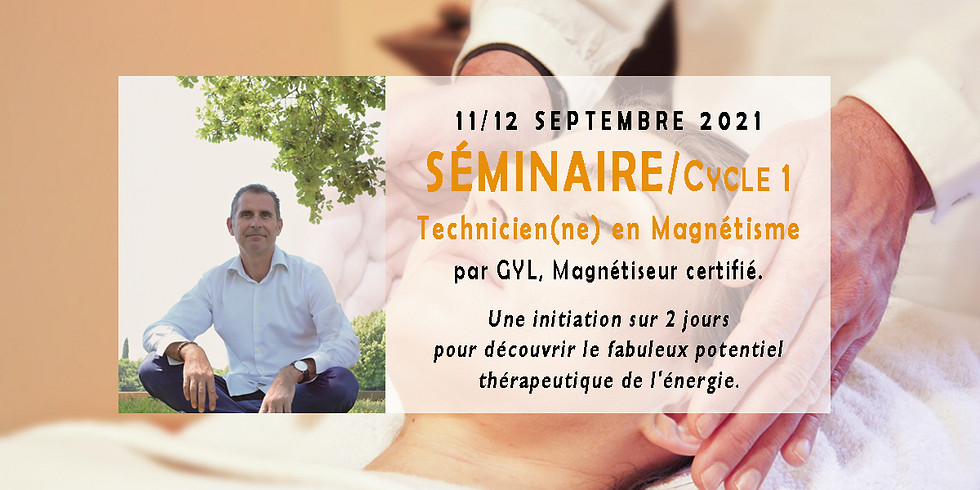 Cycle 1 / Séminaire Technicien en Magnétisme / Septembre 2021