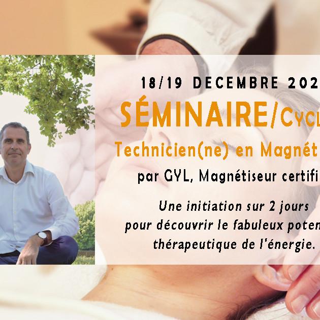 Cycle 1 / Séminaire Technicien en Magnétisme / Decembre 2021