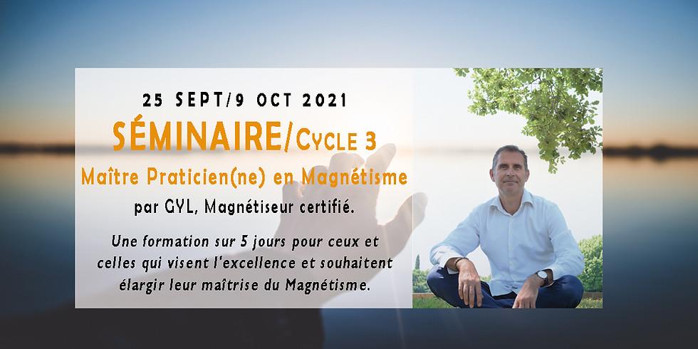 Cycle 3 / Séminaire Maître Praticien en Magnétisme / Septembre 2021