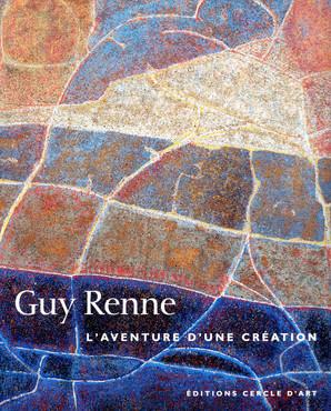 Guy Renne : L'aventure d'une création Une quête d'harmonie (Français)