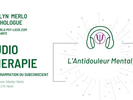L' Antidouleur Mental disponible en audiothérapie chez vous