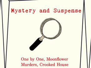 Mystery and suspense: One by One, Moonflower Murders, Crooked House