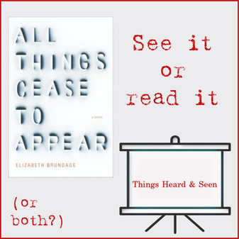 See it or read it: All Things Cease to Appear