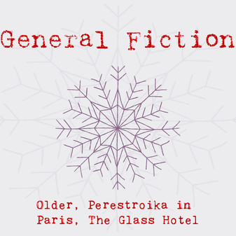 General fiction: Older, The Glass Hotel, Perestroika in Paris