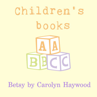 Children's favorites: the Betsy books that aren't Betsy-Tacy books