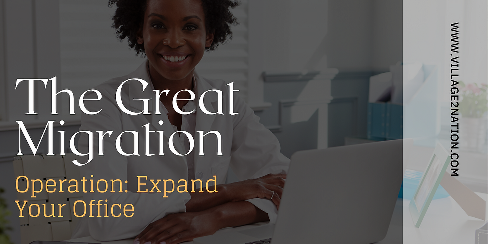The Great Migration: Expand Your Office