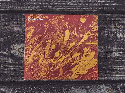 SOUL SCRATCH PUSHING FIRE (CD)