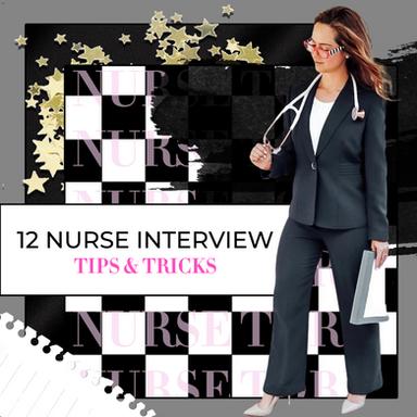 12 Nurse Interview Tips & Tricks