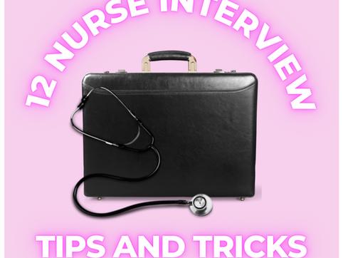 12 NURSE INTERVIEW TIPS & TRICKS!