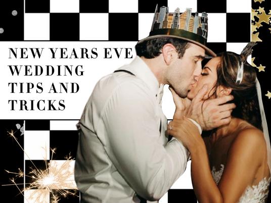 New Years Eve Wedding Tips & Tricks!