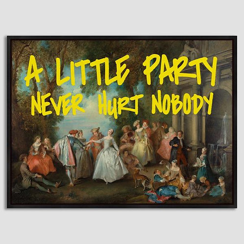 A Little Party Never Hurt Nobody Canvas