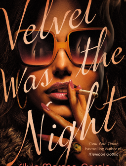 Velvet Was the Night by Silvia Moreno-Garcia