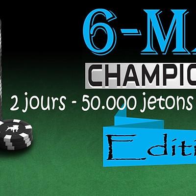 "6-Max ""Championship"" Edition II"
