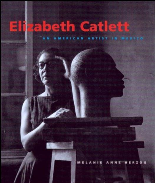 ELIZABETH CATLETT AN AMERICAN ARTIST IN MEXICO