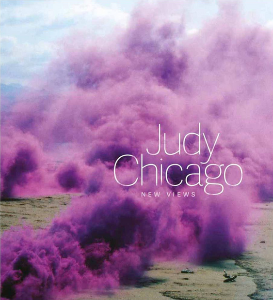 JUDY CHICAGO NEW VIEWS