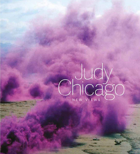 JUDY CHICAGO NEW VIEWS
