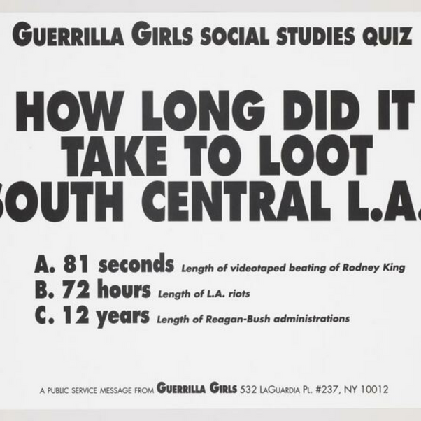Guerrilla Girls, How long did it take to loot south central LA?, 1992