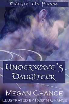 Tales of the Fianna: Underwave's Daughter